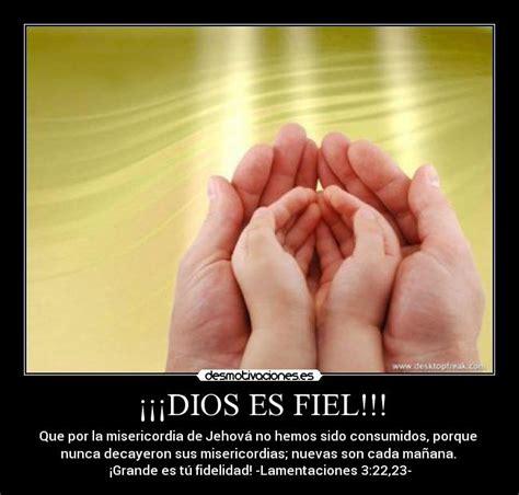 imagenes de dios es fiel dios es fiel desmotivaciones