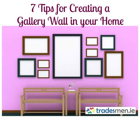 7 Tips For Creating Your Own Style by How To Make A Gallery Wall In Your Home Tradesmen Ie