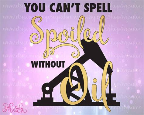 Cant Spell by You Can T Spell Spoiled Without By