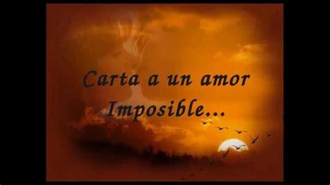 carta de despedida a un amor imposible carta a un amor imposible mp4 youtube