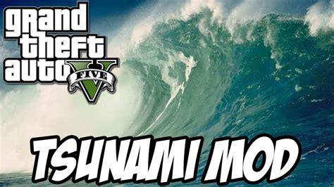 mod gta 5 tsunami gta v tsunami mod youtube