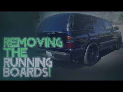 removing the running boards (steps) on a 2002 gmc yukon