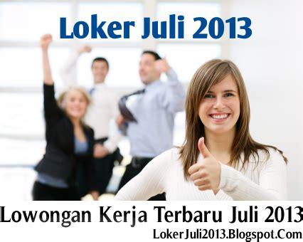 klik lowongan pekerjaan lowongan kerja terbaru 2013 loker lowongan kerja juli 2013 terbaru bulan ini