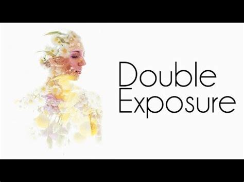 double exposure photography tutorial youtube 172 best tutorial for designers images on pinterest