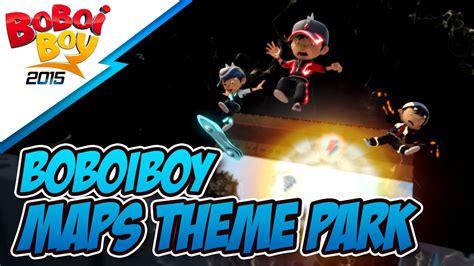boboiboy the official teaser boboiboy maps theme park announcement