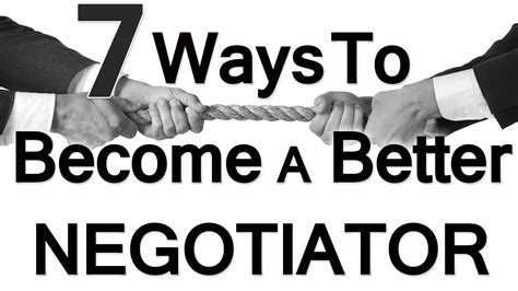 7 Interesting Negotiating Tricks And Strategies by 7 Ways To Be A Better Negotiator Negotiation How To