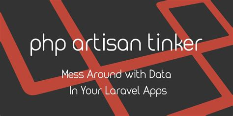 laravel tinker tutorial tinker with the data in your laravel apps with php artisan