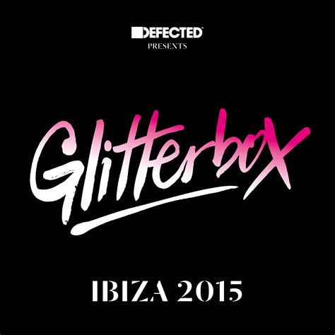 ten city house music defected glitterbox ibiza 2015