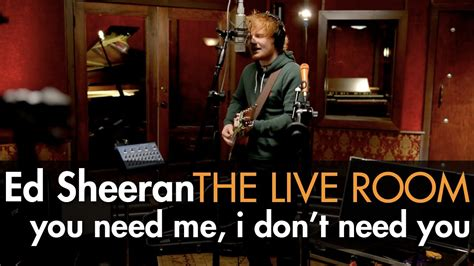 room to live ed sheeran quot you need me i don t need you quot captured in the live room