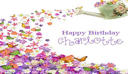happy birthday charlotte bdaygreetings com