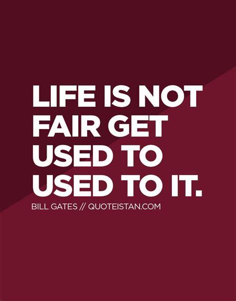 Bill Gates Is Not Fair best 25 not fair ideas on not fair quotes