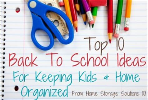7 Back To School Solutions by Top 10 Back To School Ideas For Keeping Home Organized