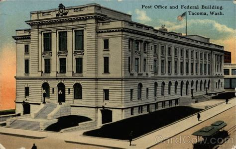 Post Office Tacoma by Post Office And Federal Building Tacoma Wa