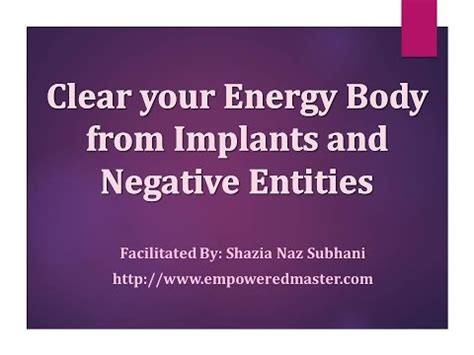 how to clear negative energy clear your energy body from implants and negative entities