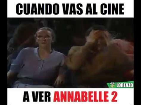 vas al como cuando vas al cine a ver annabelle 2 v