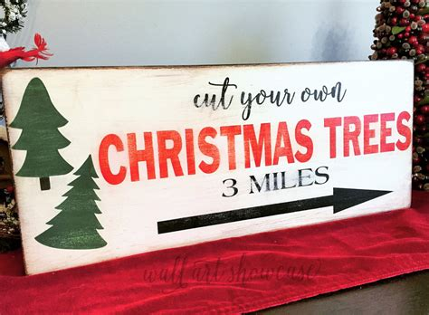 cut your own christmas tree painted wood sign christmas sign