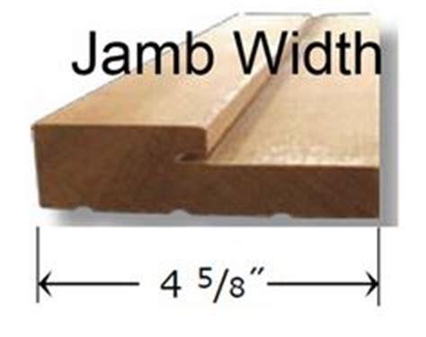 Exterior Door Jamb Sizes Entry Door Jamb Width Illustration Common Jamb Sizes 4 9 16 5 1 4 Or 6 5 8 Typical 2x4