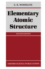 elementary atomic structure g. k. woodgate oxford