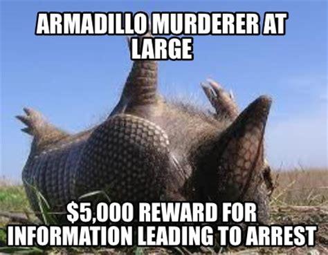 Armadillo Meme - murderer