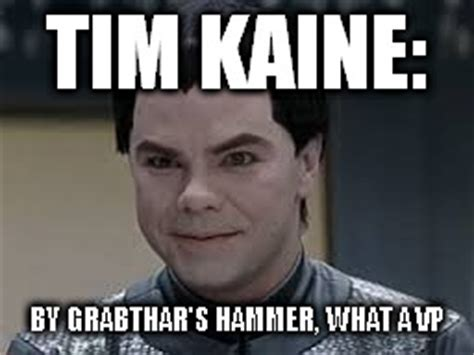 Galaxy Quest Meme - teb from galaxy quest tim kaine imgflip