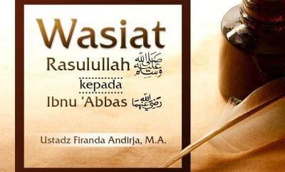 biografi ustadz firanda wasiat rasulullah kepada ibnu abbas ustadz firanda