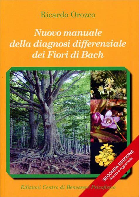 orozco fiori di bach nuovo manuale della diagnosi differenziale dei fiori di