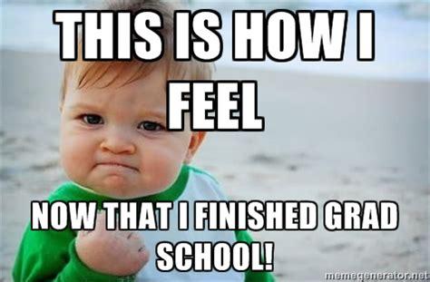 Grad School Meme - finished school memes image memes at relatably com
