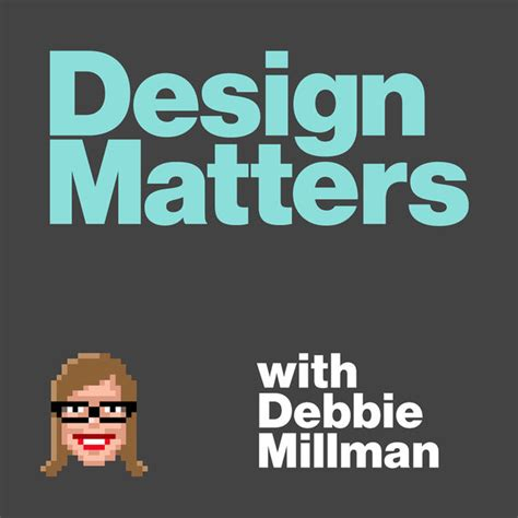 Design Matters With Debbie Millman By Design Observer On
