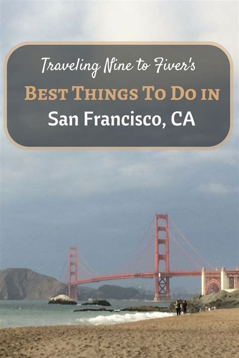 7 Things To Do In San Francisco by 25 Best Things To Do In San Francisco Images On