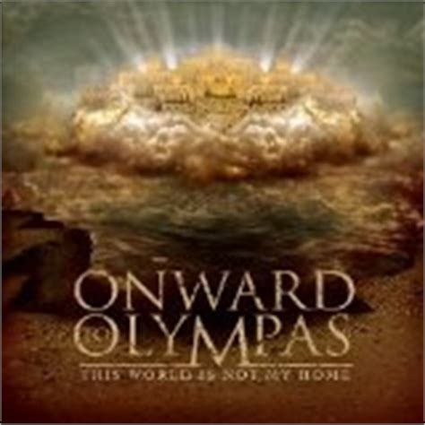 onward to olympas this world is not my home album lyrics