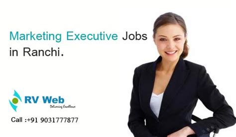 Vacancies In Ranchi For Mba by Marketing Executive In Ranchi Rv Web
