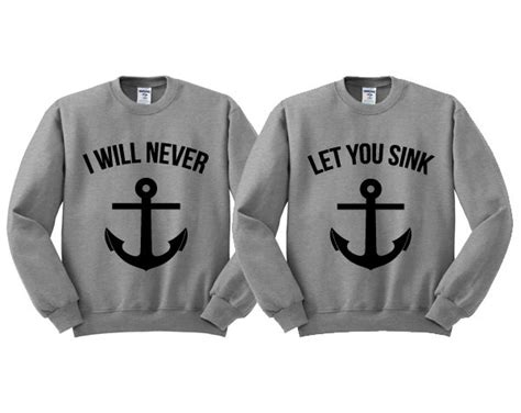 Sweater I Will Never Let You Sink 1 i will never let you sink crewneck best friend shirt