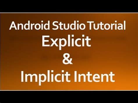 android studio intent tutorial android studio tutorial 48 explicit and implicit