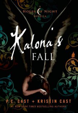house of night series in order kalona s fall house of night novella series 4 by p c cast 9781250046116