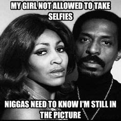 My Girl Not Allowed To Meme - lol ike turner jealous man my girl ain t allowed