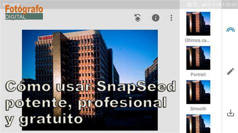 tutorial snapseed tutorial snapseed la app gratuita de edici 243 n y retoque
