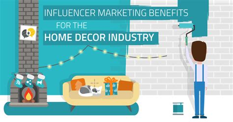 influencer marketing benefits for the home decor industry