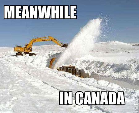 Canada Snow Meme - meanwhile in canada