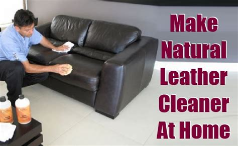 homemade leather couch cleaner way to make natural leather cleaner at home diy home things