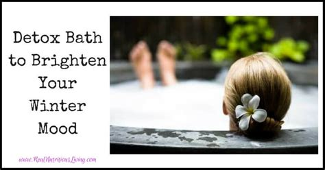 Detox Bath For Sinus Pressure by Detox Bath To Brighten Your Winter Mood Real Nutritious