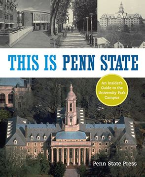 Mba Programs Penn State Park by This Is Penn State An Insider S Guide To The