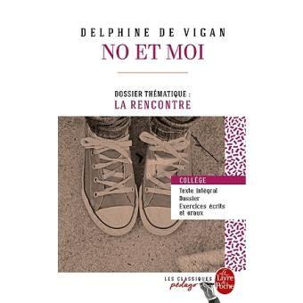 libro no et moi no et moi edition p 233 dagogique poche delphine de vigan livre tous les livres 224 la fnac