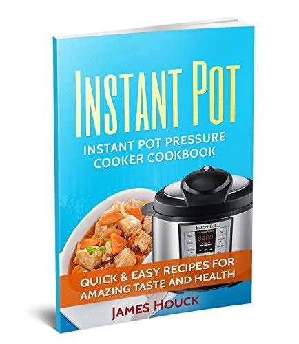 instant pot cookbook and easy recipes for those busy days books instant pot instant pot cookbook electric pressure