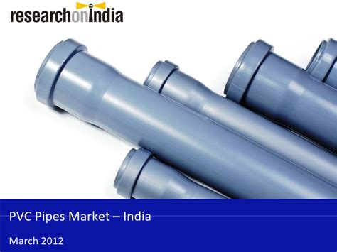 Mba In Market Research In India by Market Research Report Pvc Pipes Market In India 2012