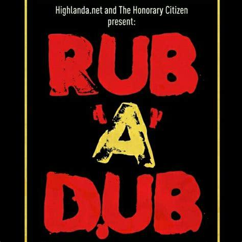 rub a dub rub a dub and roots reggae all sunday january 10th 2016