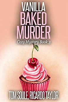honey baked homicide a south caf mystery books vanilla baked murder cozy mystery book 3 s cozy