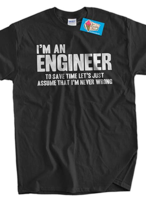 Tshirt Squidward Quotes engineer t shirt engineers are never wrong t shirt gifts