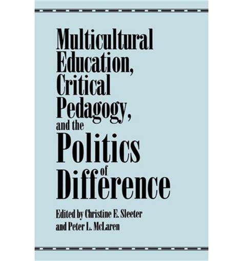 mclaren critical pedagogy multicultural education critical pedagogy and the