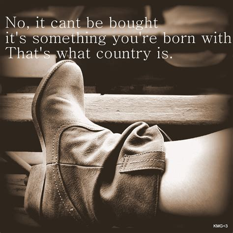 Country Quotes Country Quotes From Songs