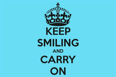 Keep Smiling keep smiling and carry on poster jade keep calm o matic